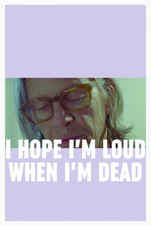 Afiche película I Hope I'm Loud When I'm Dead